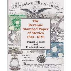 G) THE REVENUE STAMPED PAPER OF MEXICO 1821-1876, 425 PAGES, DONALD O. SCOTT AND