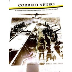 G) CORREO AEREO, A HISTORY OF DEVELOPMENT OF AIR MAIL SERVICE IN BRAZIL, LIST OF