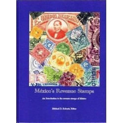 RB)MEXICO 2011 REVENUE STAMPS CATALOGUE, MICHAEL D.ROBERTS, AN INTRODUCTION TO T