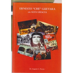 O) 2016 ARGENTINA, BOOK, ERNESTO CHE GUEVARA EN ALTA GRACIA, SPANISH VERSION, DR. AUGUSTO L. PICCON,IN COLOR, XF, UNUSED