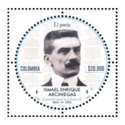 O) 2016 COLOMBIA, ISMAEL ARCINIEGAS, PRECURSOR INTELLECTUAL FLOWERING ROMANTICISM MODERNISM, MNH