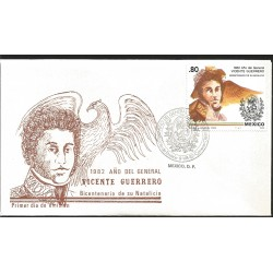 J) 1982 MEXICO, GENERAL YEAR OF VICENTE GUERRERO, EAGLE, BICENTENARY OF HIS NATURAL, FDC