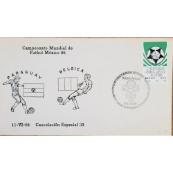 J) 1986 MEXICO, WORLD FOOTBALL CHAMPIONSHIP MEXICO, PARAGUAY-BELGIUM, SPECIAL CANCELLATION, FDC
